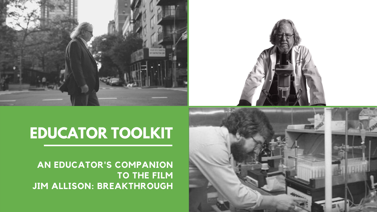 Jim Allison: Breakthrough –Educator Toolkit – The Cancer History Project